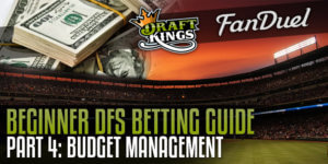 Beginner DFS Guide Part4 Daily Fantasy Budget Management