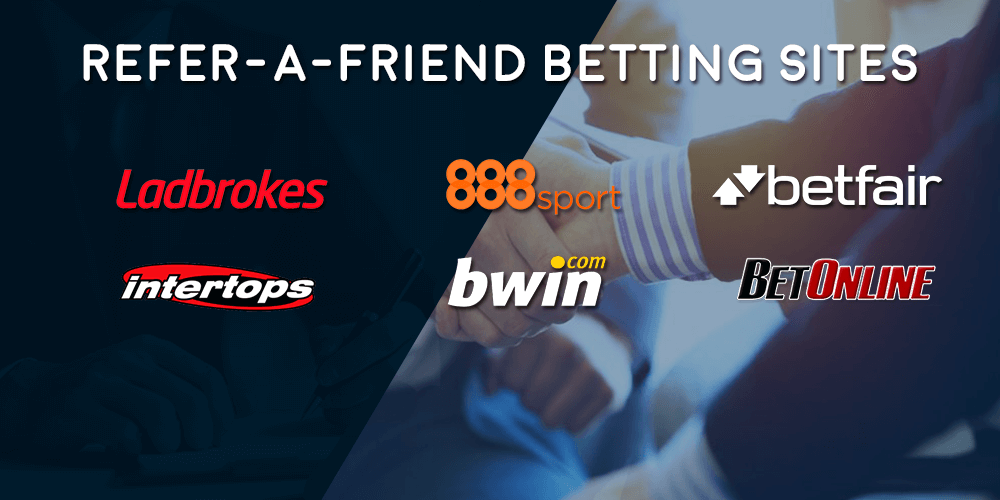 Top 6 Refer-a-Friend Betting Sites