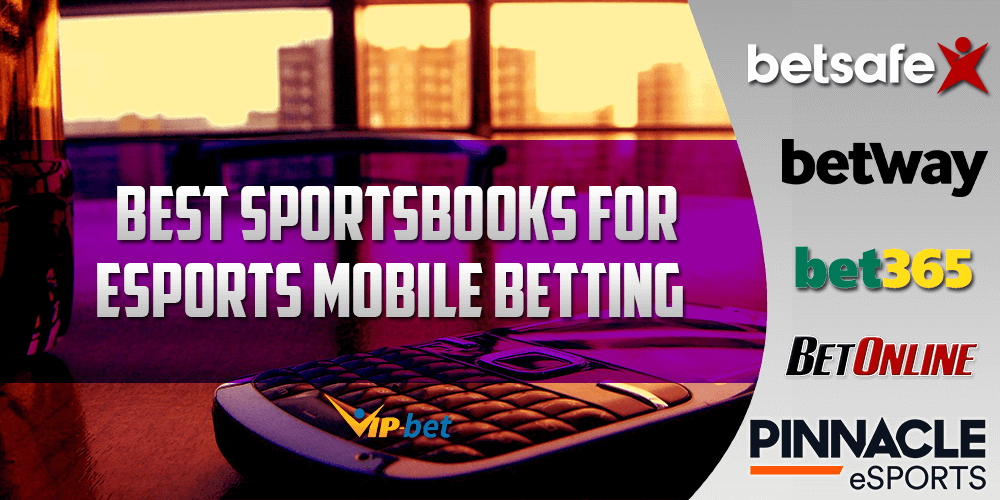 Best Sportsbooks for eSports Mobile Betting