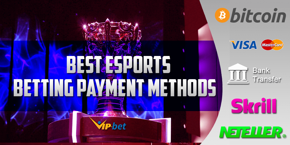 Best eSports Betting Payment Methods
